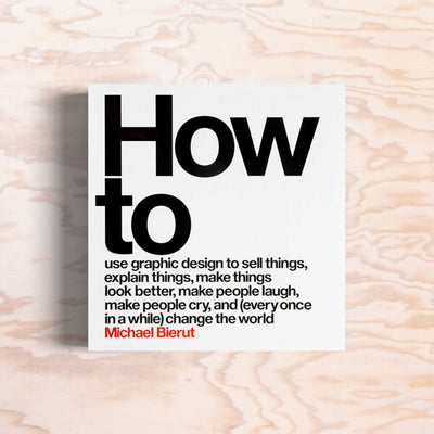 How to – Michael Bierut - Print Matters!