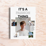 It's a Passion Thing – Issue 1
