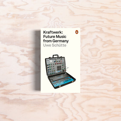Kraftwerk: Future Music from Germany - Print Matters!