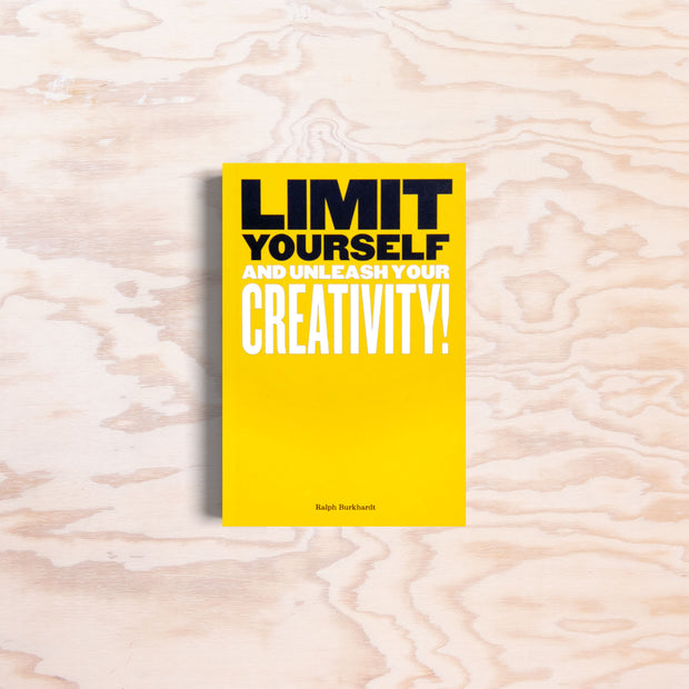Limit Yourself and Unleash Your Creativity!