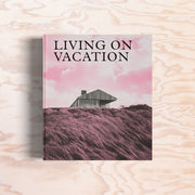 Living on Vacation - Print Matters!