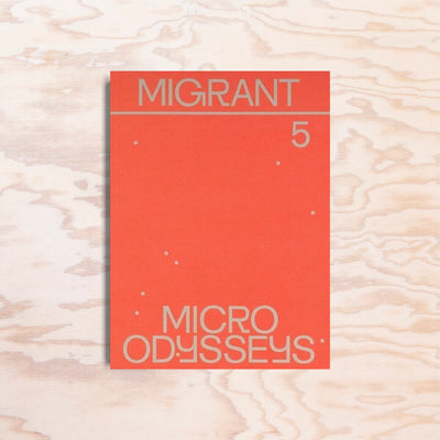 Migrant – Issue 5 - Print Matters!
