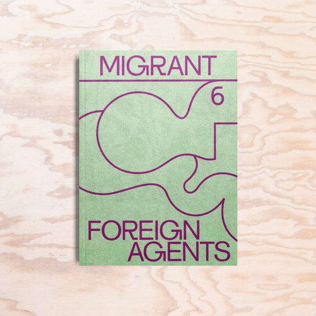 Migrant – Issue 6 - Print Matters!