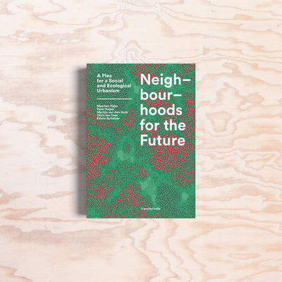 Neighbourhoods for the Future - Print Matters!