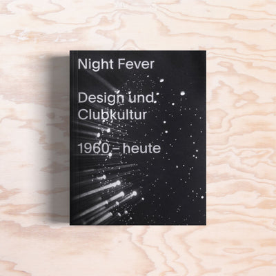 Night Fever – Design und Clubkultur - Print Matters!