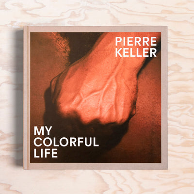 My Colorful Life – Pierre Keller - Print Matters!