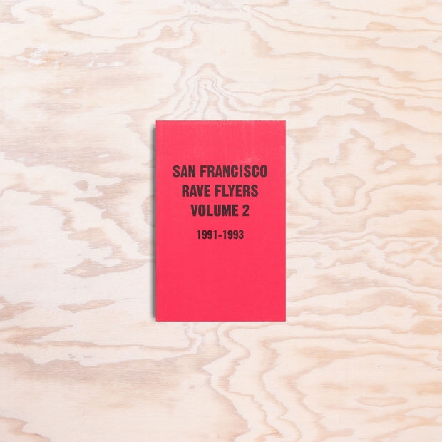 San Francisco Rave Flyers – Volume 2
