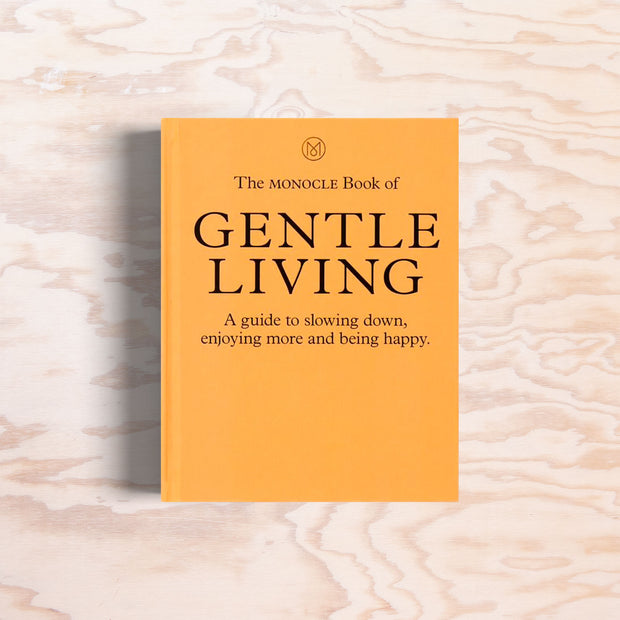 The Monocle Book of Gentle Living - Print Matters!