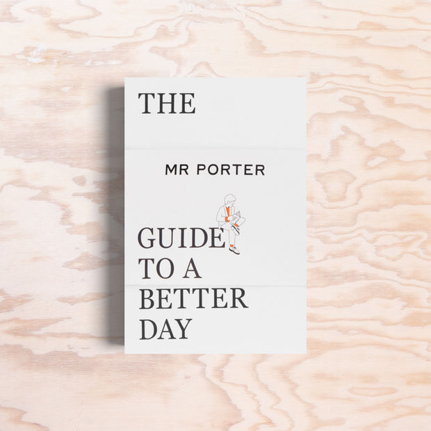 The Mr Porter Guide to a Better Day - Print Matters!