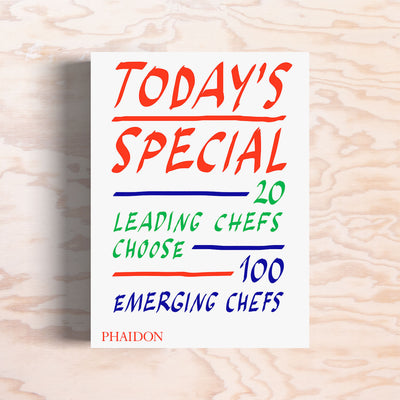 Today's Special – 20 Leading Chefs Choose 100 Emerging Chefs - Print Matters!