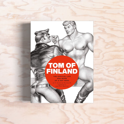 Tom of Finland – The Official Life and Work of a Gay Hero - Print Matters!