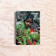 Where the Leaves Fall – Issue 4 - Print Matters!