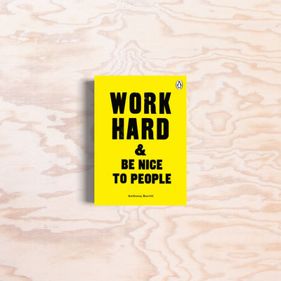 Work Hard & Be Nice to People - Print Matters!