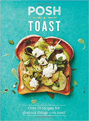 cookbook, Posh Toast