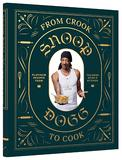 cookbook, From Crook to Cook by Snoop Dogg