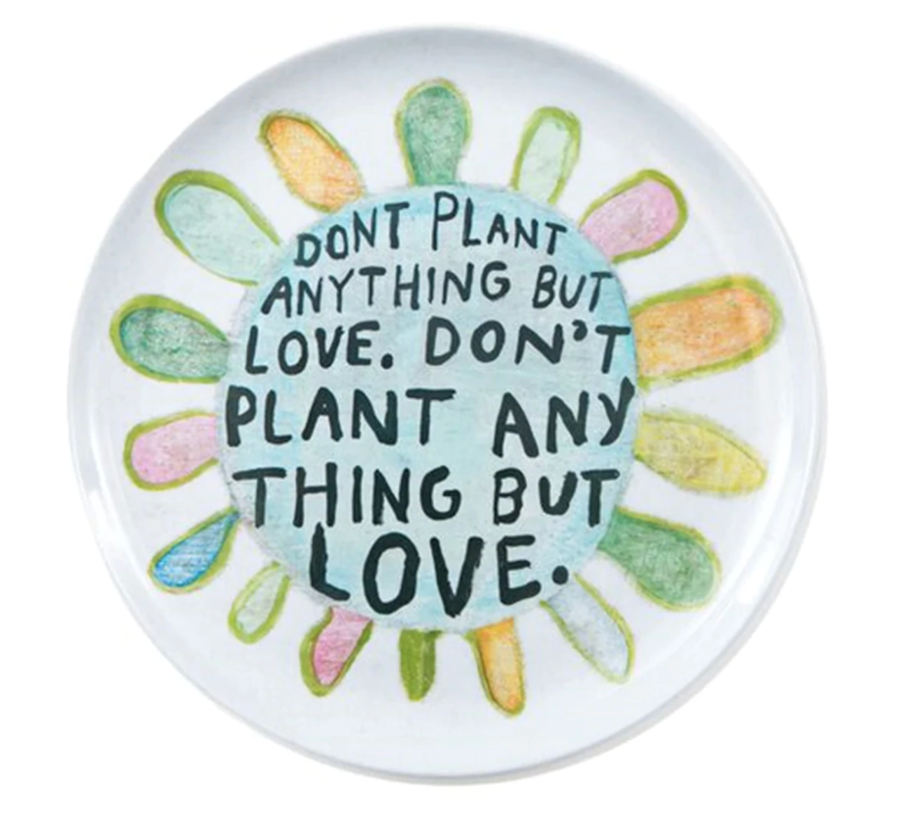 Don't Plant Anything But Love Melamine Plate