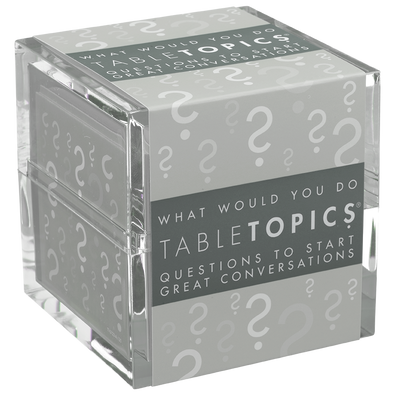 What Would You Do Table Topics