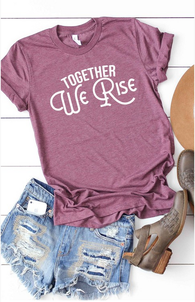 Together We Rise Tee