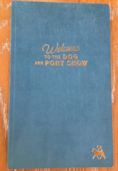 Dog & Pony Show Book