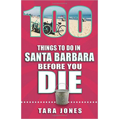 100 Things to Do in Santa Barbara Before You Die Books and Music - Pacific Books, The Santa Barbara Company