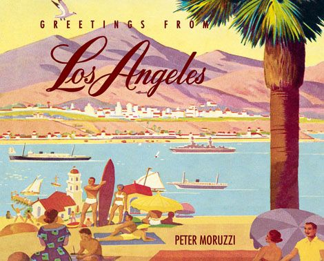 Greetings from Los Angeles by Peter Moruzzi