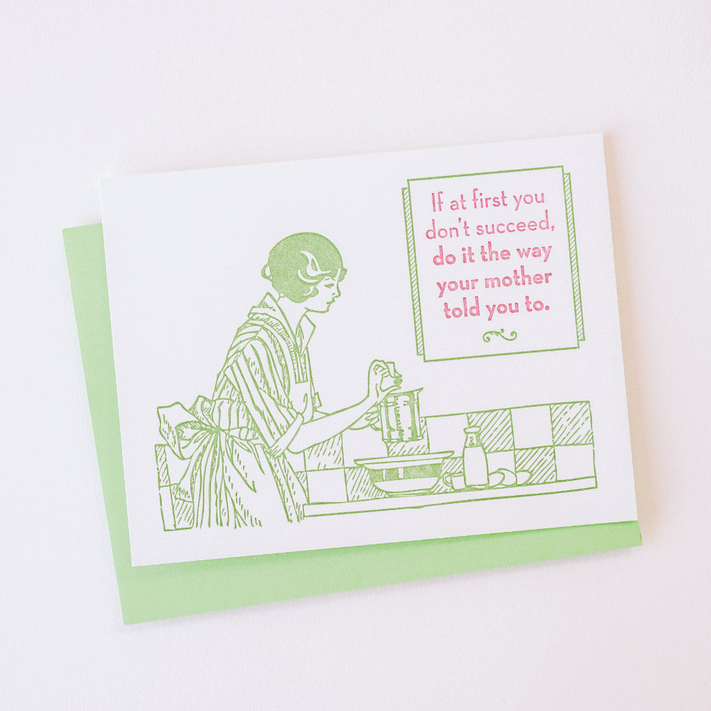 The Way Your Mother Told You Letterpress Card