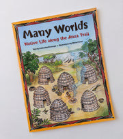 Many Worlds: Native Life Along the Anza Trail