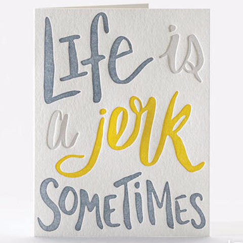 Life is a Jerk Letterpress Card Single Note Cards - Elum, The Santa Barbara Company