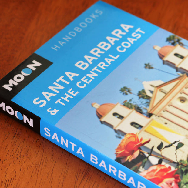Moon Travel Guide to Santa Barbara Guides/Tourism - Pacific Books, The Santa Barbara Company