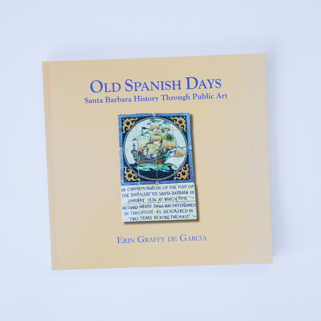 Old Spanish Days: Santa Barbara History Through Public Art Books and Music - Pacific Books, The Santa Barbara Company