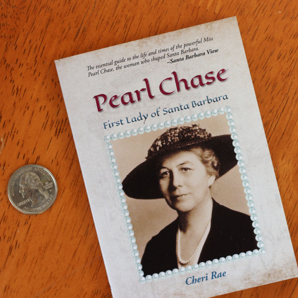 Pearl Chase: First Lady of Santa Barbara History - Cheri Rae, The Santa Barbara Company