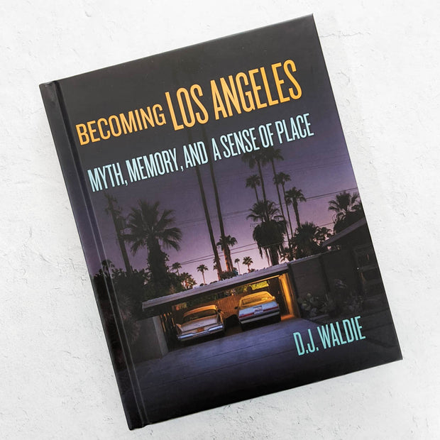 Becoming Los Angeles