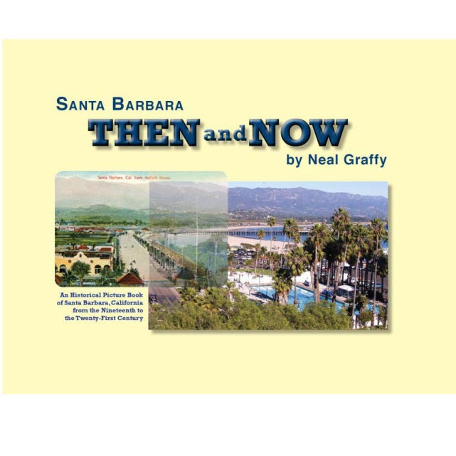 Santa Barbara: Now and Then History - Neal Graffy, The Santa Barbara Company