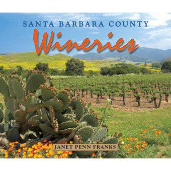Santa Barbara County Wineries Guides/Tourism - Pacific Books, The Santa Barbara Company