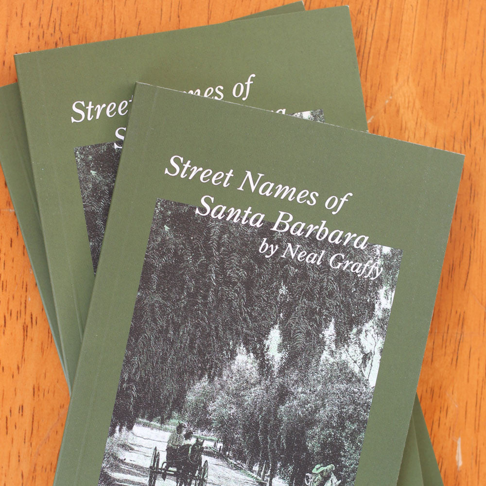 Street Names of Santa Barbara Books and Music - Neal Graffy, The Santa Barbara Company - 1