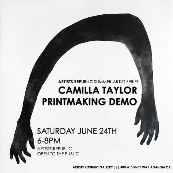 Saturday, June 24th - Camilla Taylor Printmaking Demo