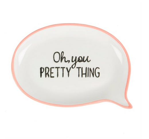 Oh, You Pretty Thing Sweet Speech Trinket Dish