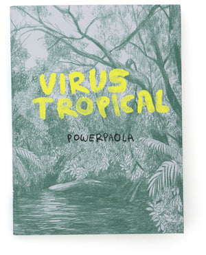 Virus Tropical by Powerpaola