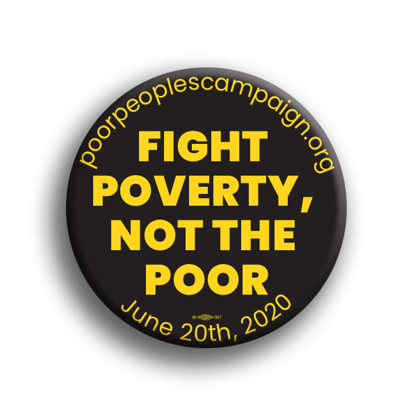 Fight Poverty, Not the Poor Button