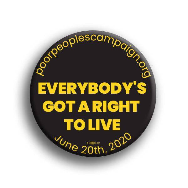 Everybody's Got a Right to Live Button
