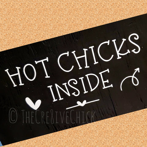 Hot Chicks inside