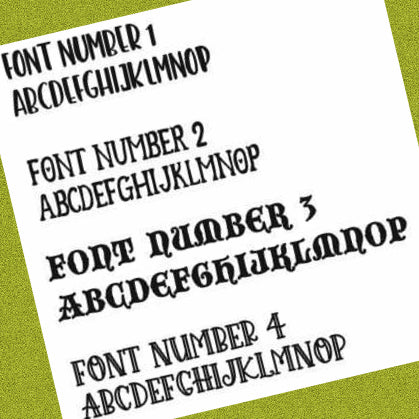 YOUR name, YOUR choice of FONT and SIZE!