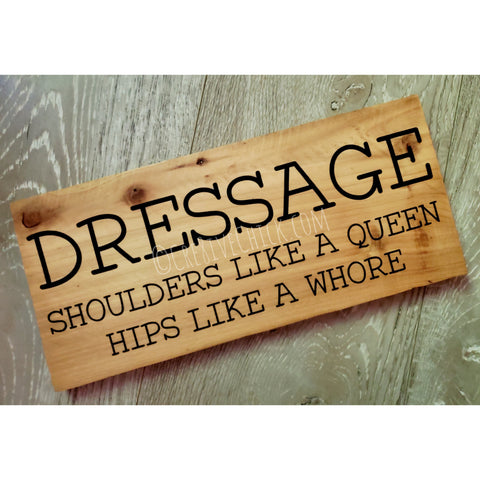 Wood sign Dressage - Shoulders like a Queen
