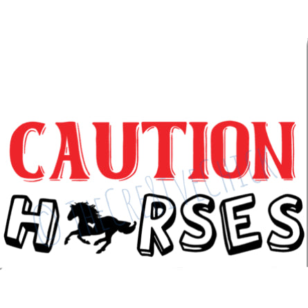CAUTION Horses - TRAILER DECAL