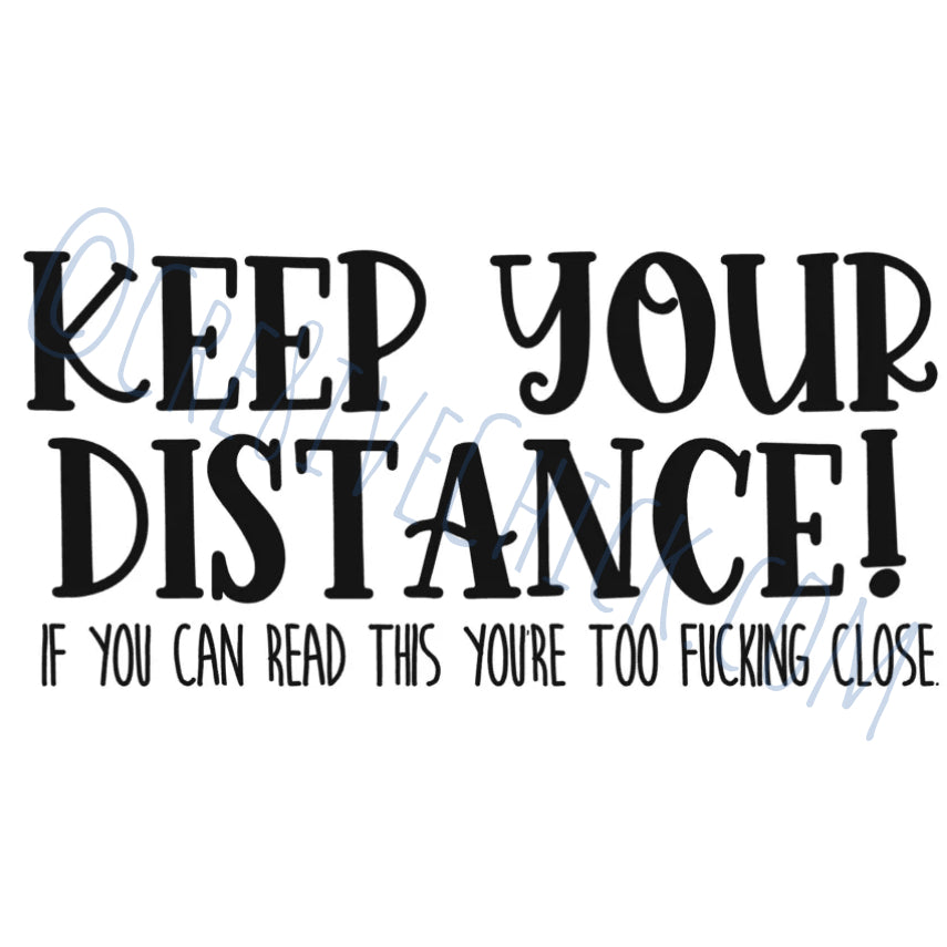 "KEEP YOUR DISTANCE ~ If you can read this you're too f*cking close! Vinyl 11""x23"" sticker, horse trailer decal, equestrian, Choose color!"