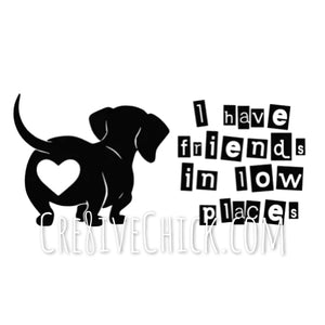 Dachshund decal - I have friends in low places