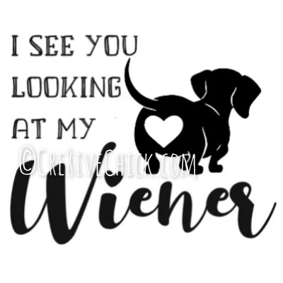 Dachshund decal - I see you looking at my Wiener