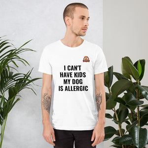 My dog is allergic.. Short-Sleeve Unisex T-Shirt