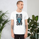 Haha, such sarcasm.. Short-Sleeve Unisex T-Shirt