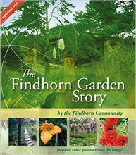 Load image into Gallery viewer, The Findhorn Garden Story. Findhorn Community